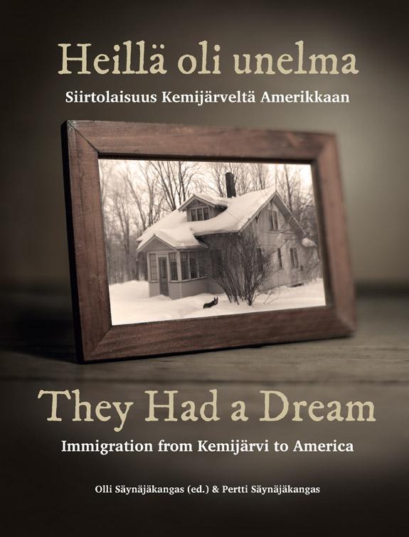 Heillä oli unelma - Siirtolaisuus Kemijärveltä Amerikkaan